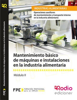 Mantenimiento básico de máquinas e instalaciones en la industria alimentaria. Operaciones auxiliares de mantenimiento y transporte interno en la industria alimentaria rodio