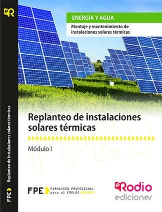 Replanteo de Instalaciones Solares Térmicas (MF0601_2). Montaje y Mantenimiento de Instalaciones Solares Térmicas (ENAE0208) rodio