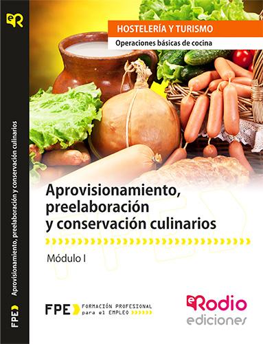 Aprovisionamiento, preelaboración y conservación culinarios (MF0255_1). Operaciones básicas de cocina rodio