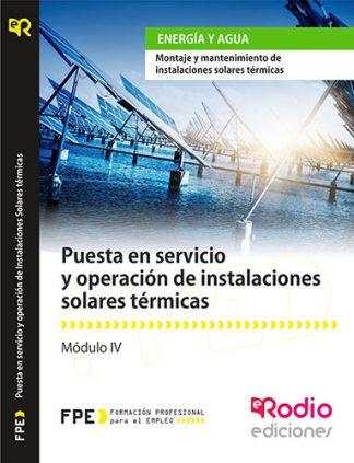 Puesta en Servicio y Operación de Instalaciones Solares Térmicas (MF0604_2). Montaje y Mantenimiento de Instalaciones Solares Térmicas (ENAE0308) rodio