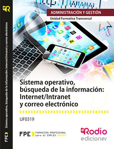 Sistema Operativo, Búsqueda de la Información, Internet-Intranet y Correo Electrónico Rodio